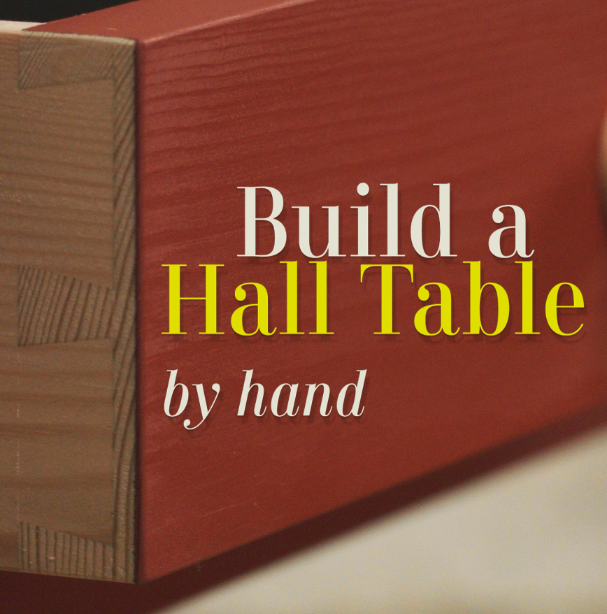 how to build a hall table with hand tools